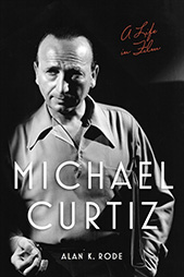 Michael Curtiz - A Life in Film