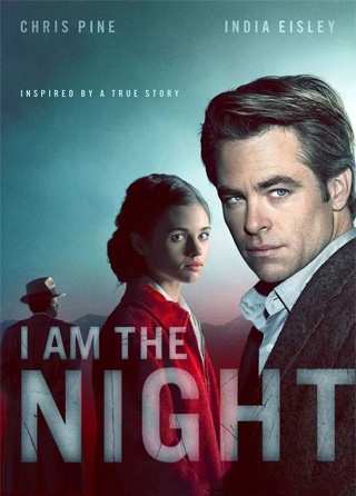 I Am the Night - Chris Pine - India Eisley